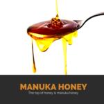 マヌカハニー|圧倒的効果を得るために絶対知っておくべき7つの事